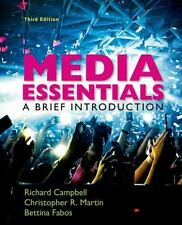 Media Essentials : A Brief Introduction by Bettina Fabos, Richard Campbell...