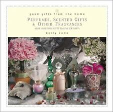 Good Gifts from the Home: Perfumes, Scented Gifts, and Other Fragrances-Make Be