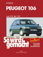 Peugeot 106 9/91-7/03 ETZOLD So wirds gemacht Bd 94 Reparaturanleitung NEU!