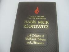 Rabbi Meir Zlotowitz, A COLLECTION OF PUBLISHED TRIBUTES AND MEMORIES