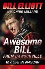 Awesome Bill from Dawsonville : My Life in NASCAR by Bill Elliott and Chris Mill