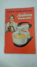 How to Get the Most Out of Your Sunbeam Automatic Mixmaster  – 1950 by Sunbeam H