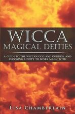 Wicca Magical Deities : A Guide to the Wiccan God and Goddess, and Choosing a...