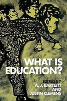 What Is Education? by Justin Clemens, A. J. Bartlett | Paperback Book | 97807486