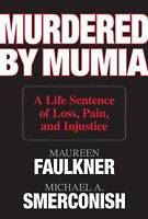 (Good)-Murdered by Mumia: A Life Sentence of Loss, Pain, and Injustice (Hardcove