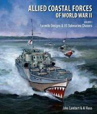 Allied Coastal Forces of World War II Volume I: Fairmile Design... 9781526744494