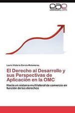 El Derecho Al Desarrollo y Sus Perspectivas de Aplicacion En La Omc by...