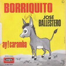disco 45 GIRI Josè BALLESTERO BORRIQUITO - AY! CARAMBA