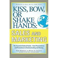 Kiss, Bow, or Shake Hands, Sales and Marketing: The Ess - Paperback NEW Terri Mo