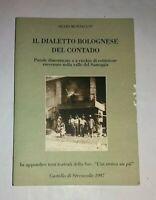 l dialetto bolognese del contado. Parole dimenticate valle Samoggia - Montaguti