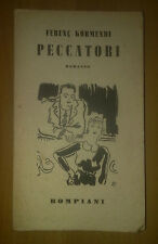 PECCATORI Ferenc Kormendi Bompiani 1936 libro romanzo narrativa racconto storia