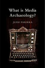 What Is Media Archaeology? by Jussi Parikka (2012, Hardcover)