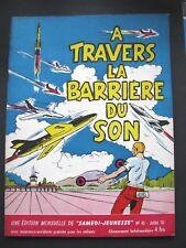 Samedi Jeunesse n°45 Juil 61 A Travers la Barrière Du Son / Disparition Mr Noble