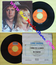 LP 45 7'' STONE ET ERIC CHARDEN L'amour pas la charite On s'habitue no cd mc dvd
