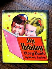 JEWISH My Holiday Story Book 1952 original Chanukah Rosh Ha-Shanah Yom Kippur