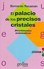 El Palacio de los Precisos Cristales: Divertimentos matemáticos (Coleccion Juego