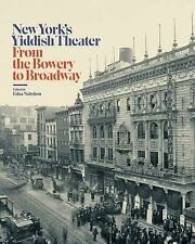 NEW YORK'S YIDDISH THEATRE: FROM THE BOWERY TO BROADWAY (NEW SEALED/2016/HC)