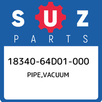 18340-64D01-000 Suzuki Pipe,vacuum 1834064D01000, New Genuine OEM Part