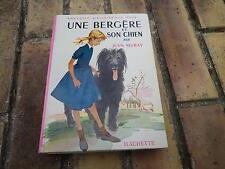 UNE BERGERE ET SON CHIEN JEAN MURAY BIBLIOTHEQUE ROSE 1960 très bon état.