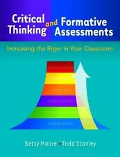 Critical Thinking and Formative Assessments: Increasing the Rigor in Your Classr