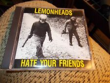 LEMONHEADS - HATE YOUR FRIENDS CD