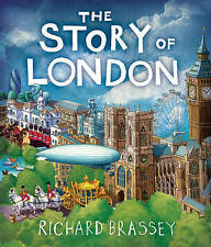 The Story of London, Good Condition Book, Richard Brassey, ISBN 9781842552223
