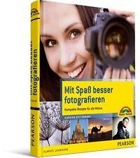 Mit Spaß besser fotografieren - Rezepte für alle Motive, Markt & Technik NEU