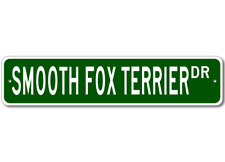 Smooth Fox Terrier Street Sign ~ High Quality Aluminum