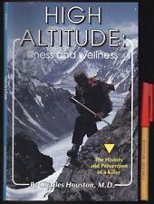 MOUNTAINEERING  HIGH ALTITUDE SICKNESS ILLNESS & WELLNESS Charles Houston MD