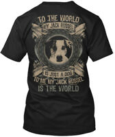 Jack Russell World - To The My Russel Is Just A Dog Me Hanes Tagless Tee T-Shirt