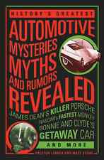 History's Greatest Automotive Mysteries, Myths, and Ru