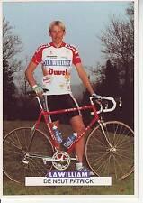 CYCLISME carte cycliste DE NEUT PATRICK équipe LA WILLIAM - DUVEL 1993