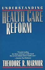 Understanding the Healthcare Reform (Yale Fastback Series), Marmor, Theodore R.,