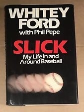 WHITEY FORD & PHIL PEPE SIGNED SLICK AUTOGRAPH INSCRIBED 1ST EDIT HARDCOVER BOOK