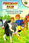 (Very Good)-Norman and the Runaway Cow (Fireman Sam) (Hardcover)-Rob Lee-1855912