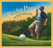 Alphabet-Sports: P Is for Putt : A Golf Alphabet by Brad Herzog (2009, Paperback