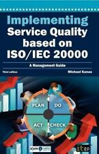 Implementing Service Quality Based on ISO/IEC 20000 by Michael Kunas (2012,...
