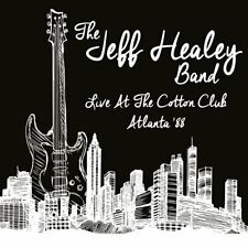 The Jeff Healey Band - Live at the Cotton Club Atlanta '88 (2017) CD  NEW/SEALED