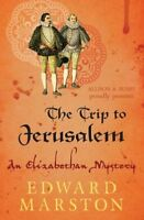 The Trip to Jerusalem (Nicholas Bracewell) By Edward Marston