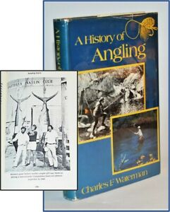 History Of Angling By Charles F. Waterman Bajo Tournaments Fly Pesca
