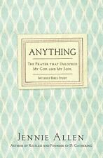 Anything: The Prayer That Unlocked My God and My Soul by Allen, Jennie