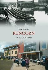 Runcorn Through Time by Roy Gough Paperback 2009