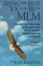 Being the Best You Can Be in MLM : How to Train Your Way to the Top in Multi-Lev