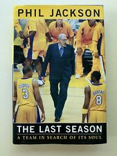"""2004 Phil Jackson """"The Last Season"""" Signed Book. A Team In Search Of iI's Soul."""