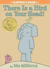 There Is a Bird On Your Head! (An Elephant and Piggie Book) by Willems, Mo