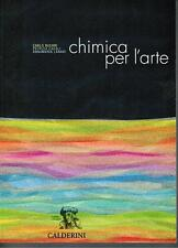 CHIMICA PER L ARTE CALDERINI SENZA CD