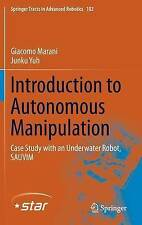 Introduction to Autonomous Manipulation: Case Study with an Underwater Robot, SA