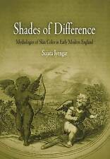 Shades of Difference: Mythologies of Skin Color in Early Modern-ExLibrary