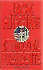 ATTACCO AL PRESIDENTE -JACK HIGGINS