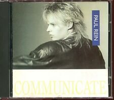 PAUL REIN - COMMUNICATE - ORIGINAL 1986 CD ALBUM [2912]